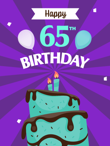 Time to Celebrate! Happy 65th Birthday Card