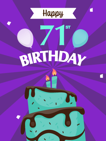 Time to Celebrate! Happy 71st Birthday Card
