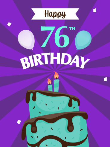 Time to Celebrate! Happy 76th Birthday Card