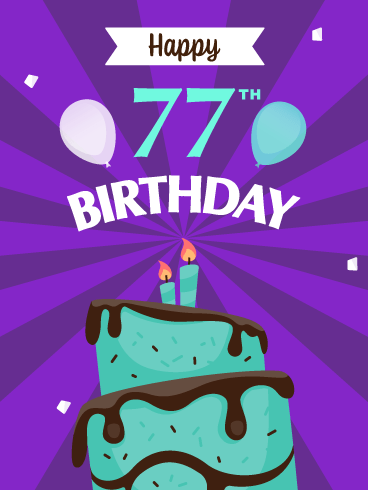 Time to Celebrate! Happy 77th Birthday Card