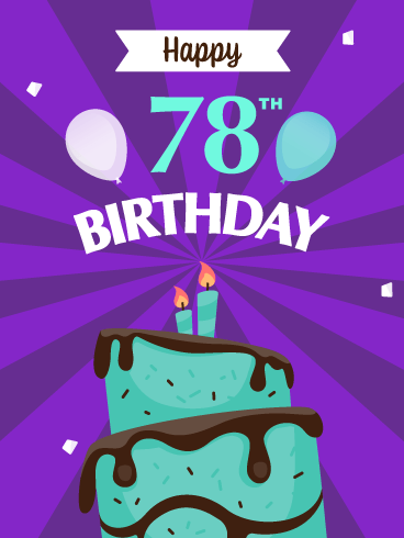 Time to Celebrate! Happy 78th Birthday Card
