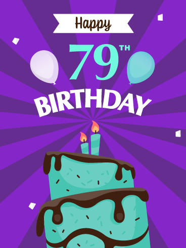 Time to Celebrate! Happy 79th Birthday Card