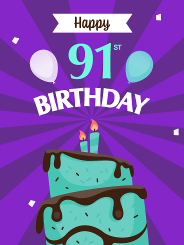 Time to Celebrate! Happy 91st Birthday Card