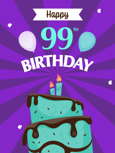 Time to Celebrate! Happy 99th Birthday Card
