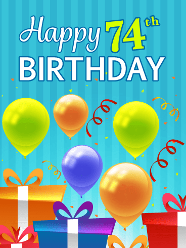 Festive Balloons & Presents – Happy 74th Birthday Card