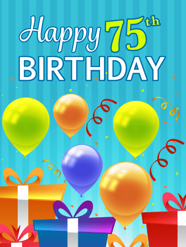 Festive Balloons & Presents – Happy 75th Birthday Card
