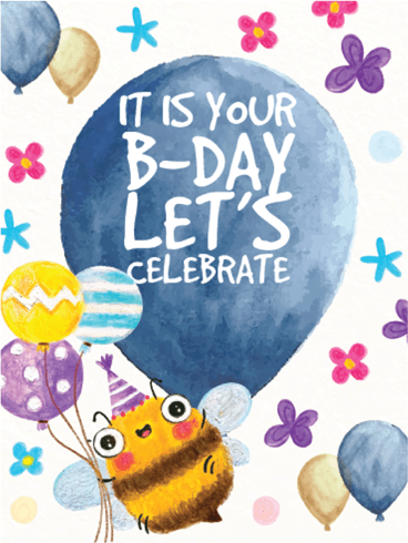 Happy Bee-day – Happy Birthday Card
