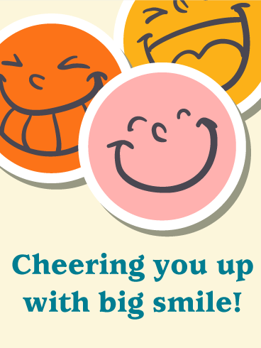 Cheering Up! Big Smile Card
