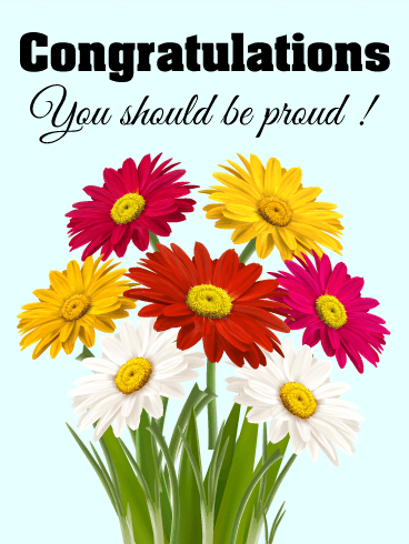 You Should Be Proud! Daisy Congratulations Card