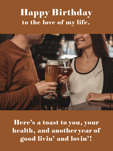 Toast to Your Health – Romantic Birthday Wishes for Him