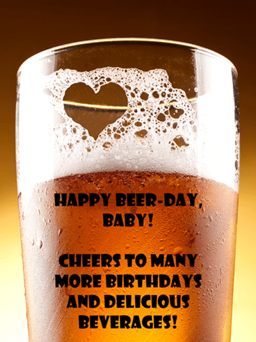 Happy Beer Day – Funny Wishes Card for Him