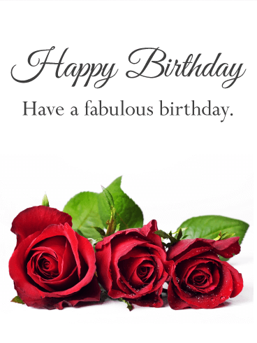 Have a Fabulous Birthday - Rose Birthday Card
