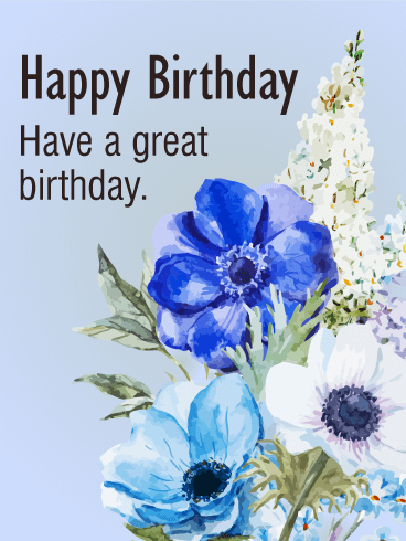 Have a Great Birthday - Blue Flower Birthday Card