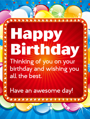 Have an Awesome Day! Happy Birthday Wishes Card