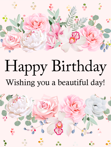Wishing You a Beautiful Day! Happy Birthday Card