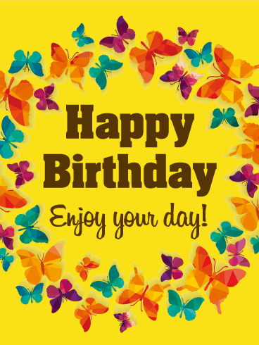 Enjoy Your Day Butterfly Happy Birthday Card Birthday Greeting