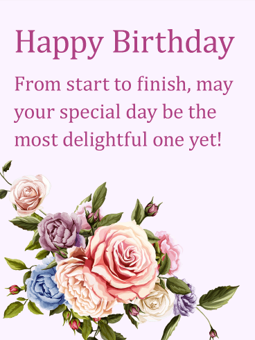 Wishing You the Most delightful Day - Happy Birthday Wishes Card