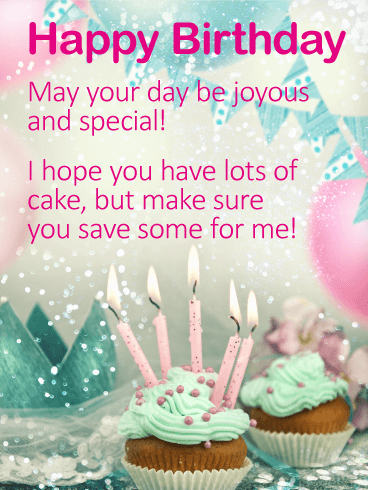 I hope You Have Lots of Cake! Happy Birthday Wishes Card