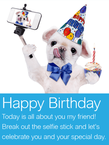 Today is All About You! Party Dog Happy Birthday Wishes Card