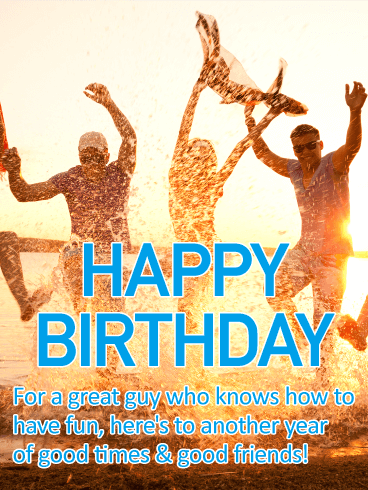 For a Great Guy - Happy Birthday Card