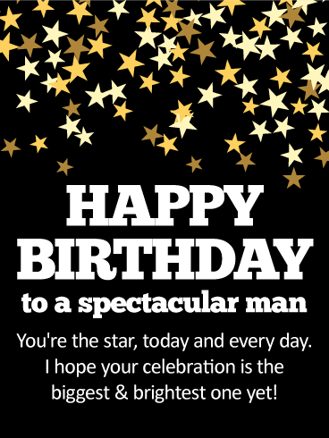 To a Spectacular Man - Happy Birthday Card