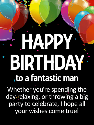 To a Fantastic Man - Happy Birthday Card