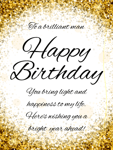 To a Brilliant Man - Happy Birthday Card