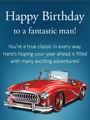You're a True Classic - Happy Birthday Card