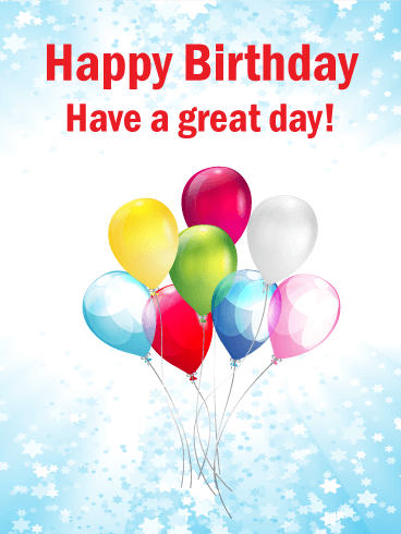 Have Great Day! Colorful Birthday Balloon Card