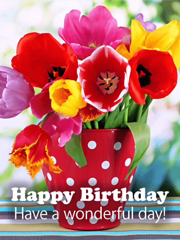Happy birthday cards birthday greeting cards by davia free ecards cheerful tulip happy birthday card m4hsunfo