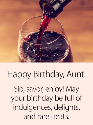 Sip, Savor, Enjoy! Happy Birthday Card for Aunt