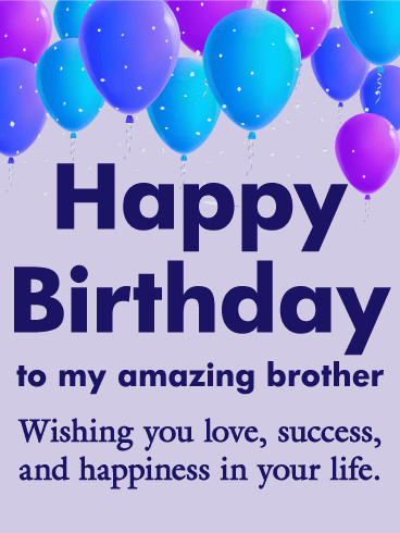 To my Amazing Brother - Happy Birthday Card