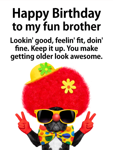 To my Fun Brother - Happy Birthday Card for Brother
