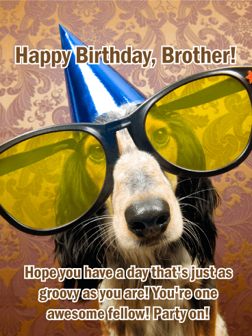 To my Groovy Brother - Happy Birthday Card
