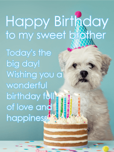 Today is the Big Day! Happy Birthday Card for Brother