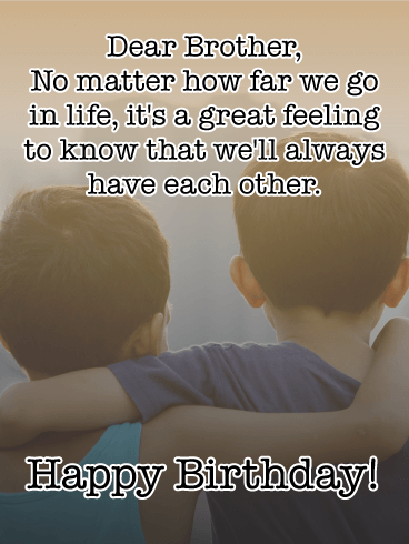 We'll Always Have Each Other! Happy Birthday Card for Brother