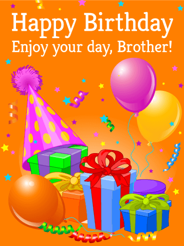 Enjoy Your Day! - Happy Birthday Card for Brother