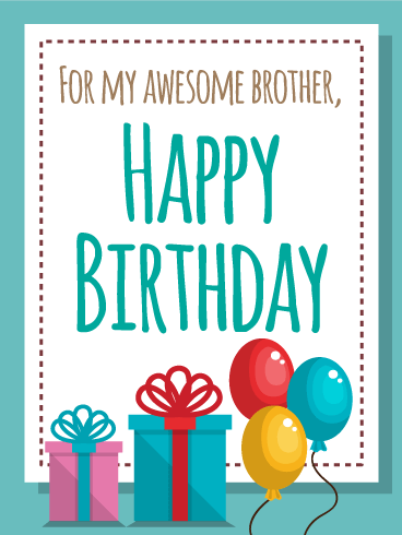 For my Awesome Brother - Happy Birthday Card