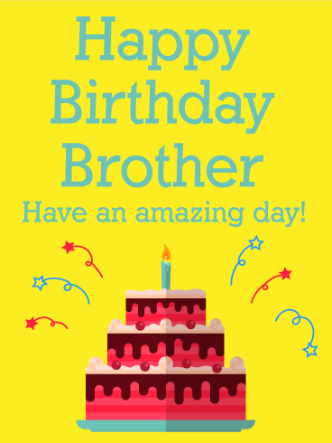 Have An Amazing Day Happy Birthday Card For Brother Birthday