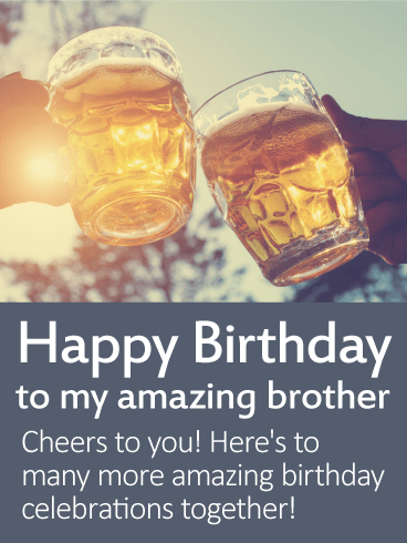 Cheers to You! Happy Birthday Wishes Card for Brother