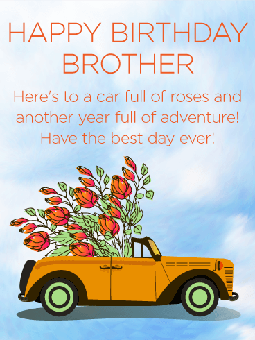Have the Best Day Ever! Happy Birthday Wishes Card for Brother