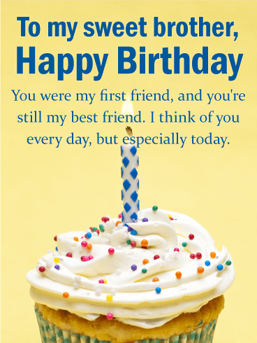 To My Sweet Brother Happy Birthday You Were First Friend And