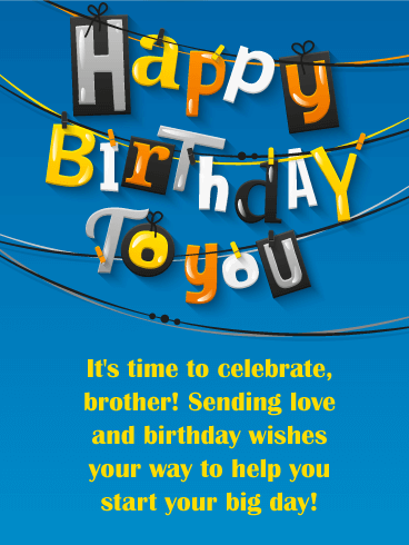 Happy Birthday To You Its Time Celebrate Brother Sending Love And