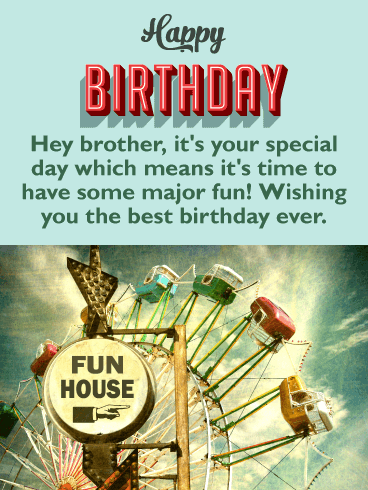It's Time to Have Some Fun! Happy Birthday Card for Brother