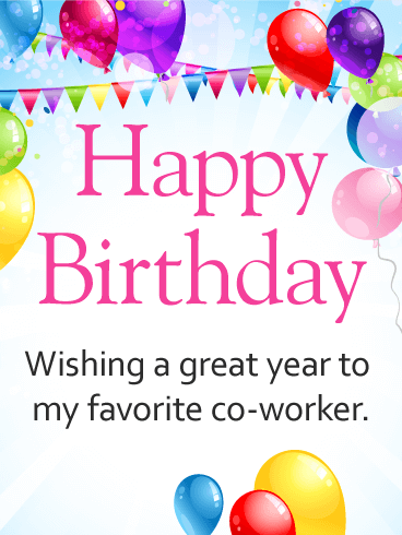 To My Favorite Co-Worker - Happy Birthday Card