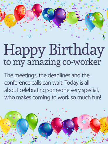 Happy Birthday To My Amazing Co Worker The Meetings Deadlines And