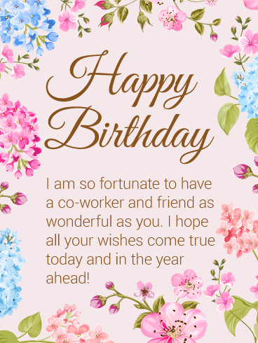 Happy Birthday I Am So Fortunate To Have A Co Worker And Friend As