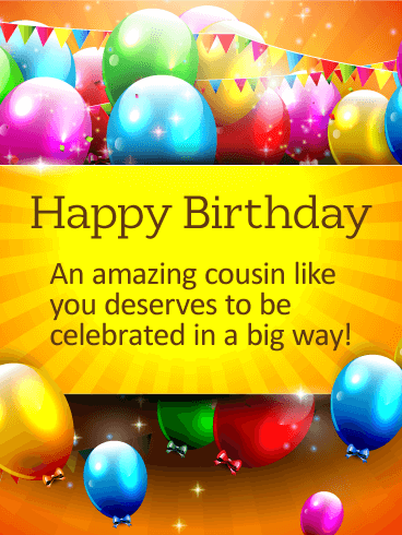 Celebrate in a Big Way - Happy Birthday Card for Cousin