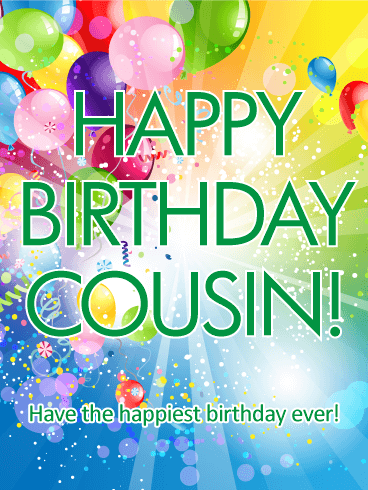Have the Happiest Birthday - Happy Birthday Card for Cousin