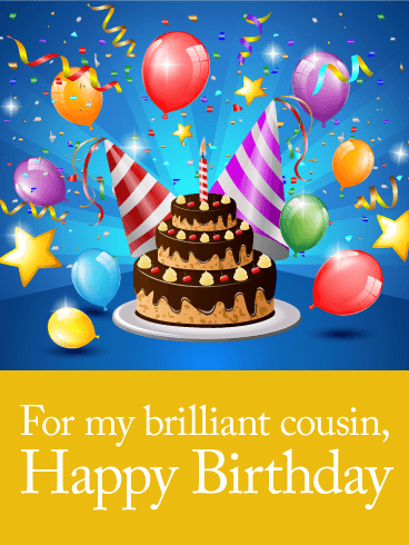 For my Brilliant Cousin - Happy Birthday Card
